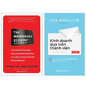 Combo Sách : The Membership Economy - Kinh Tế Thành Viên + Kinh Doanh Dựa Trên Thành Viên