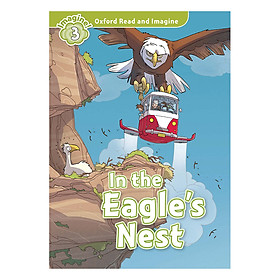 Oxford Read And Imagine Level 3: In the Eagles Nest