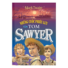 Những Cuộc Phiêu Lưu Của Tom Sawyer (Bìa Cứng)