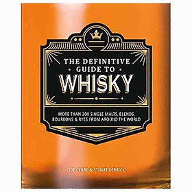 The Definitive Guide To Whisky