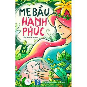 Cẩm Nang Bố Mẹ Thông Thái - Nuôi Dạy Con Trai
