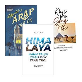 Combo Sách Du Ký : HIMALAYA – Hành Trình Chạm Đến Trán Trời + Khơi Lửa Sông Nile + Đừng Chết Ở Ả Rập Xê Út