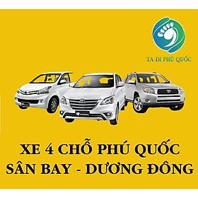 Xe 4 Chỗ Đón Hoặc Tiễn Sân Bay Phú Quốc - Trung Tâm Dương Đông