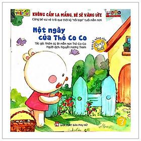 Không Cần La Mắng, Bé Sẽ Vâng Lời - Một Ngày Của Thỏ Co Co (Tái Bản)