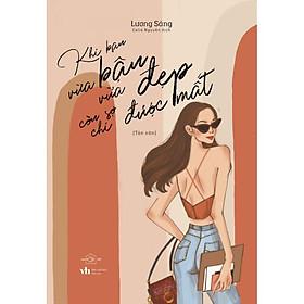 Sách - Khi Bạn Vừa Bận Vừa Đẹp Còn Sợ Chi Được Mất (tặng kèm bookmark)