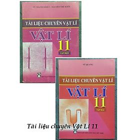 Tài liệu chuyên Vật Lí 11 Tập 1 + Tập 2