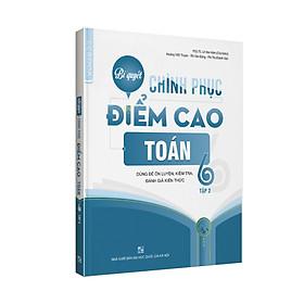 Download sách Bí quyết chinh phục điểm cao Toán 6 Tập 2