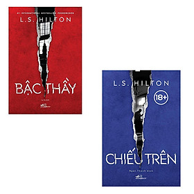 Bộ 2 cuốn tiểu thuyết 18+ của L.S.Hilton: Bậc Thầy - Chiếu Trên