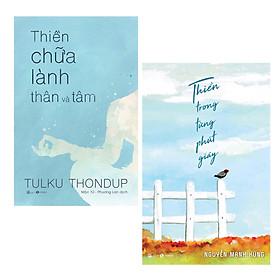 [Download Sách] Combo 2 cuốn: Thiền Trong Từng Phút Giây + Thiền Chữa Lành Thân Và Tâm