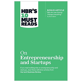 """HBR 's 10 Must Reads: On Entrepreneurship and Startups (featuring Bonus Article """"Why the Lean Startup Changes Everything"""" by Steve Blank)"""