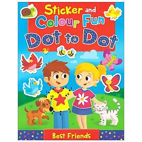 Sticker And Colour Fun Dot To Dot: Best Friends