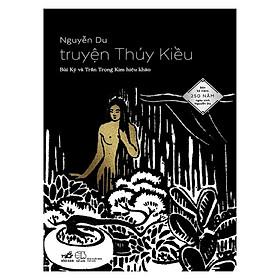 Một tuyệt phẩm của đại thi hào Nguyễn Du: Truyện Thúy Kiều
