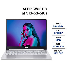 Laptop Acer Swift 3 SF313-53-518Y NX.A4JSV.003 (Core i5-1135G7/ 16GB LPDDR4X 4266MHz Onboard/ 512GB SSD M.2 PCIE Gen3x4/ 13.5 QHD IPS/ Win10) - Hàng Chính Hãng