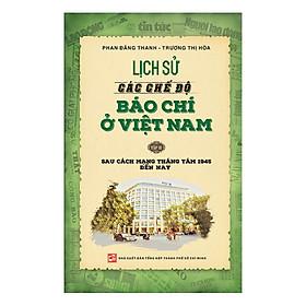 Lịch Sử Các Chế Độ Báo Chí Ở Việt Nam (Tập 2)