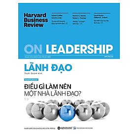 HBR ON - Lãnh đạo : Điều Gì Làm Nên Một Nhà Lãnh Đạo (Quà Tặng TickBook Sinh Động)