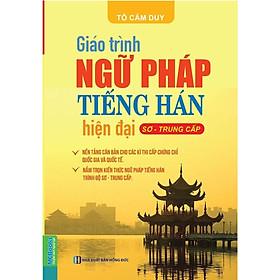 Ngữ Pháp Tiếng Hán Hiện Đại - Sơ Trung Cấp( tặng kèm bookmark ngẫu nhiên)