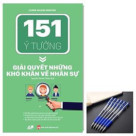 151 Ý Tưởng Giải Quyết Những Khó Khăn Về Nhân Sự tặng bút bi