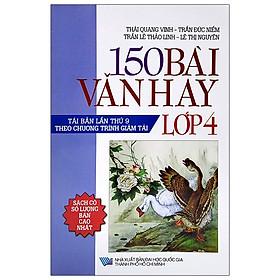 150 Bài Văn Hay Lớp 4 (Tái Bản)