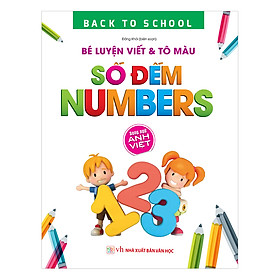 Back To School - Bé Luyện Viết & Tô Màu Số Đếm Numbers – Song Ngữ Anh Việt