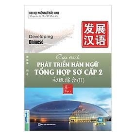 Giáo Trình Phát Triển Hán Ngữ Tổng Hợp Sơ Cấp 2 – Tập 1