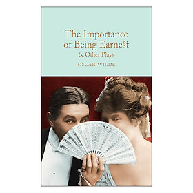 Macmillan Collector Library : The Importance of Being Earnest and Other Plays