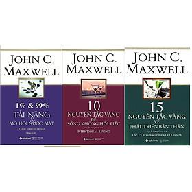Combo Phát Triển Bản Thân Của John C.Maxwell: 1% & 99% – Tài Năng & Mồ Hôi Nước Mắt + 10 Nguyên Tắc Vàng Để Sống Không Hối Tiếc + 15 Nguyên Tắc Vàng Về Phát Triển Bản Thân
