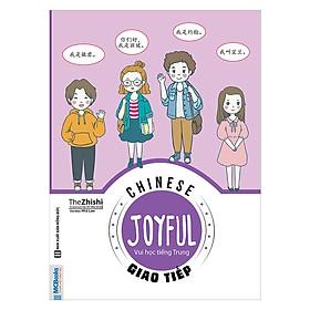 Joyful Chinese - Vui Học Tiếng Trung - Giao Tiếp (tặng kèm bookmark PS)