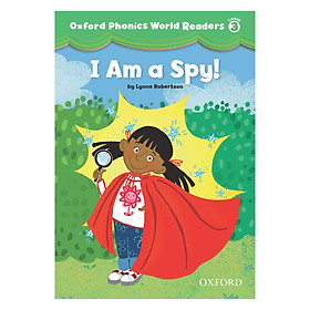Oxford Phonics World 3: Reader 3 I Am A Spy!