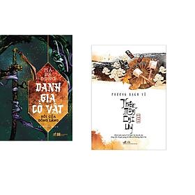 Combo 2 cuốn sách:  Danh gia cổ vật - Hôi của Đông lăng  + Thiên môn chi uy