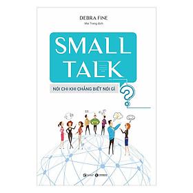 Small Talk - Nói Chi Khi Chẳng Biết Nói Gì