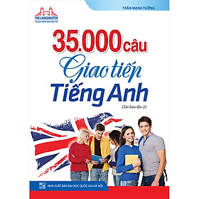 35000 Câu Giao Tiếp Tiếng Anh (Kèm File Tải Về)(Tái Bản 02)