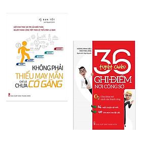 Combo 2 Cuốn Sách Tư Duy - Kỹ Năng Sống Hay : Không Phải Thiếu May Mắn Chỉ Là Chưa Cố Gắng + 36 Tuyệt Chiêu Ghi Điểm Nơi Công Sở ( Tặng Kèm Bookmark Thiết Kế )