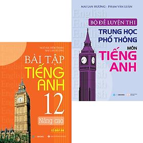 Combo Bài Tập Nâng Cao Lớp 12 Và Bộ Đề Luyện Thi THPT Môn Tiếng Anh