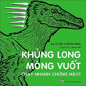 Khủng Long Móng Vuốt Chạy Nhanh Chừng Nào?