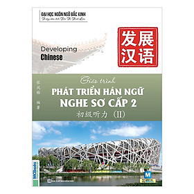 Giáo Trình Phát Triển Hán Ngữ Nghe Sơ Cấp 2 ( tặng Bookmark tuyệt đẹp )