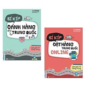 Combo Sách Bí Kíp Làm Giàu Từ Trung Quốc - Đặt Hàng Online Và Đánh Hàng Trung Quốc Tặng Video Học tiếng Trung Giao Tiếp Chủ Đề Buôn Bán – Kinh Doanh