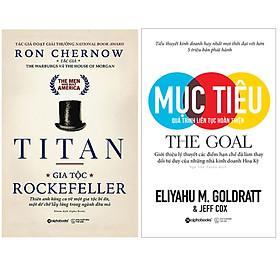 Combo Sách Hay Kinh Điển Về Bài Học Kinh Doanh : Titan – Gia Tộc Rockefeller + Mục Tiêu (The Goal) - Quá Trình Liên Tục Hoàn Thiện