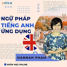 Khóa học NGOẠI NGỮ- Ngữ pháp tiếng anh ứng dụng - GV Hannah Phạm [UNICA.VN