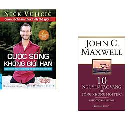 Combo 2 cuốn sách: Cuộc Sống Không Giới Hạn (Bìa Cứng) + 10 Nguyên tắc vàng để sống không hối tiếc