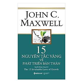 15 Nguyên Tắc Vàng Về Phát Triển Bản Thân (Tái Bản 2018)(Tặng Kèm Bookmark Tiki)