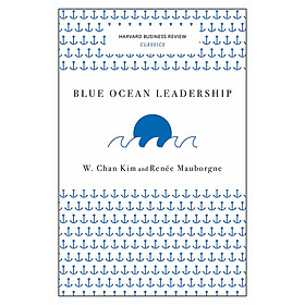 Harvard Business Review Classics Blue Ocean Leadership