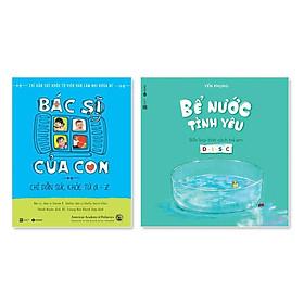 Combo 2 cuốn: Bể Nước Tình Yêu + Bác Sĩ Của Con