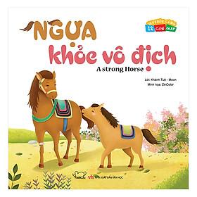 Hình đại diện sản phẩm Vui Khỏe Cùng 12 Con Giáp - Ngựa Khỏe Vô Địch - A Strong Horse (Song Ngữ Anh - Việt)