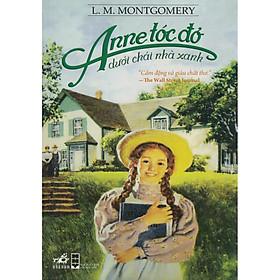 Cuốn sách kinh điển được nhiều thế hệ đón đọc: Anne tóc đỏ dưới chái nhà xanh (TB)