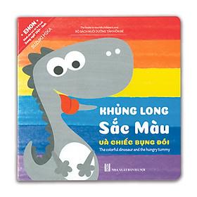 Ehon Song ngữ Anh Việt - Nuôi Dưỡng Tâm Hồn Bé - Khủng Long Sắc Màu Và Chiếc Bụng Đói