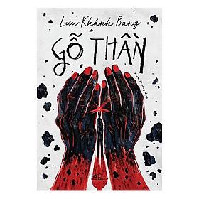 Cuốn truyện được dựa trên những sự kiện có thật về cuộc sống, xã hội của con người Trung Quốc - Gỗ thần