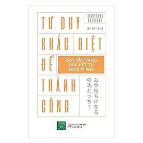 Cuốn Sách Tư Duy - Kỹ Năng Sống Hay: Tư Duy Khác Biệt Để Thành Công