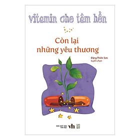 Vitamin Cho Tâm Hồn - Còn Lại Những Yêu Thương