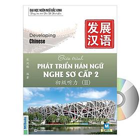 Giáo Trình Phát Triển Hán Ngữ Nghe Sơ Cấp 2 + DVD tài liệu quà tặng