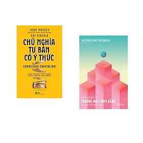 Combo 2 cuốn sách: Chủ nghĩa tư bản có ý thức + Dẫn nhập về thương mại công bằng